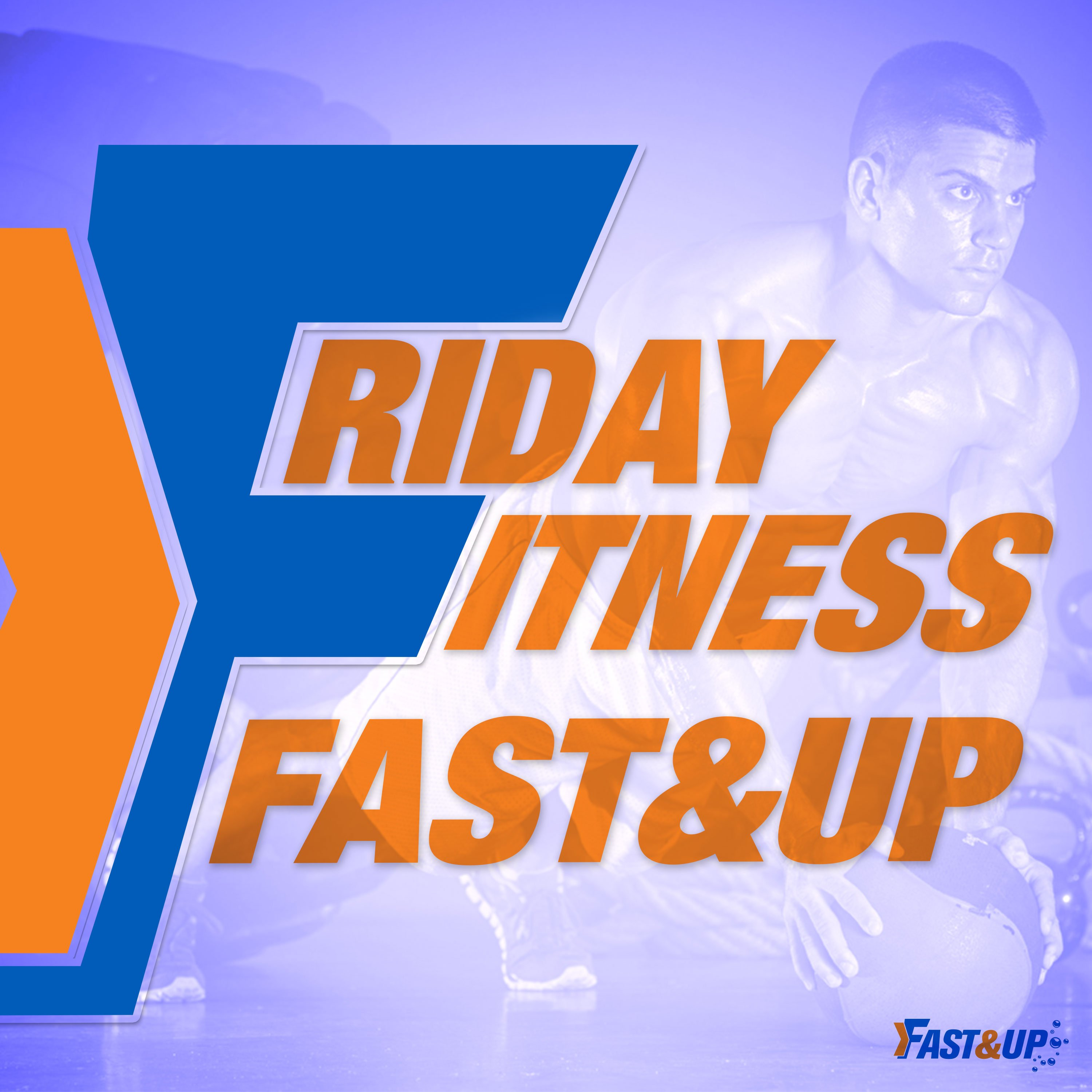 Friday Fitness Fast&Up